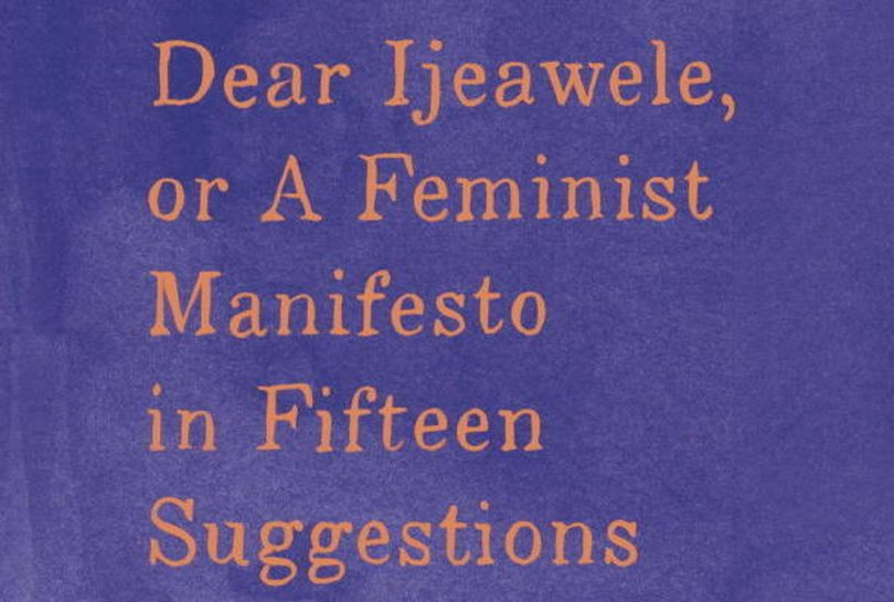 Book cover for Dear Ijeawele, or a Feminist Manifesto in Fifteen Suggestions